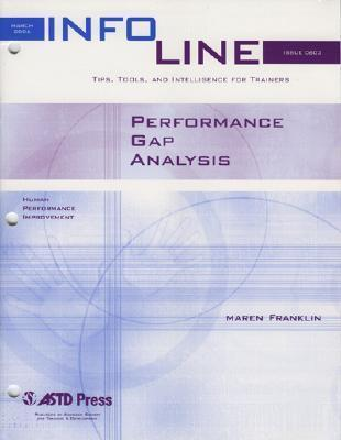 Performance Gap Analysis: Tips, Tools, and Intelligence for Trainers Maren Franklin