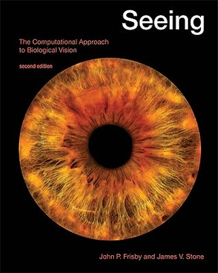 Seeing: The Computational Approach to Biological Vision  by  John P. Frisby