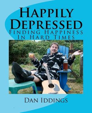 Happily Depressed Dan Iddings