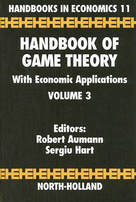Handbook of Game Theory with Economic Applications Volume 3 (Handbooks in Economics) (Handbooks in Economics)  by  S. Hart
