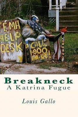 Breakneck: A Katrina Fugue Louis Gallo