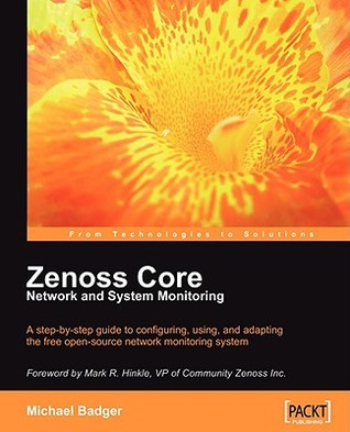 Zenoss Core Network and System Monitoring  by  Michael Badger