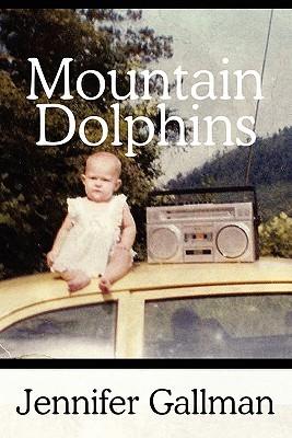 Mountain Dolphins Jennifer Gallman