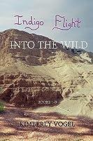 Indigo Flight: Into the Wild: Books 1-3  by  Kimberly Vogel