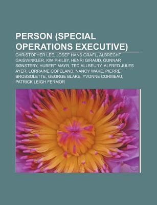Person (Special Operations Executive): Christopher Lee, Josef Hans Grafl, Albrecht Gaiswinkler, Kim Philby, Henri Giraud, Gunnar S Nsteby Source Wikipedia