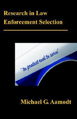 Research in Law Enforcement Selection G. Michael Aamodt