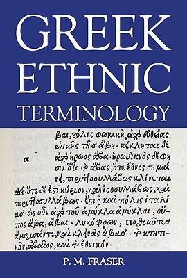 Greek Ethnic Terminology  by  P. M. Fraser