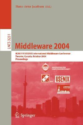 Middleware 2004: ACM/Ifip/Usenix International Middleware Conference, Toronto, Canada, October 18-20, 2004, Proceedings  by  ACM/Ifip/Usenix International Middleware