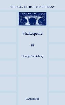 Shakespeare: With an Appreciation Helen Waddell by George Saintsbury