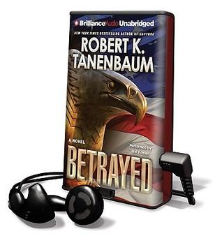 Betrayed [With Earbuds]  by  Robert K. Tanenbaum