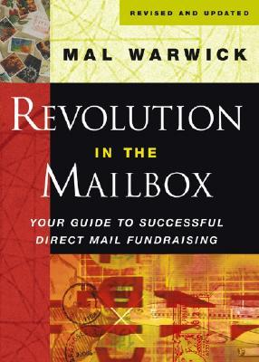 Revolution in the Mailbox: Your Guide to Successful Direct Mail Fundraising  by  Mal Warwick