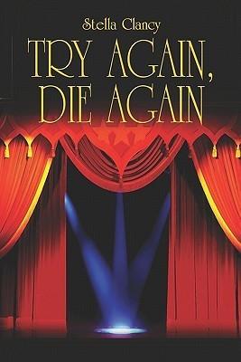Try Again, Die Again  by  Stella Clancy