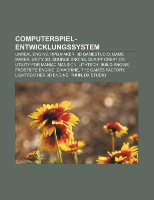 Computerspiel-Entwicklungssystem: Unreal Engine, RPG Maker, 3D Gamestudio, Game Maker, Unity 3D, Source Engine  by  Source Wikipedia