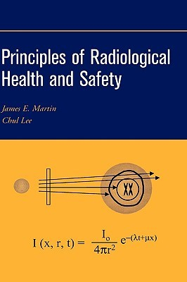 Principles of Radiological Health and Safety Jim Martin