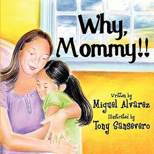 Why, Mommy!!  by  Miguel Alvarez
