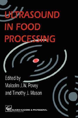 Ultrasound in Food Processing  by  Malcolm J.W. Povay