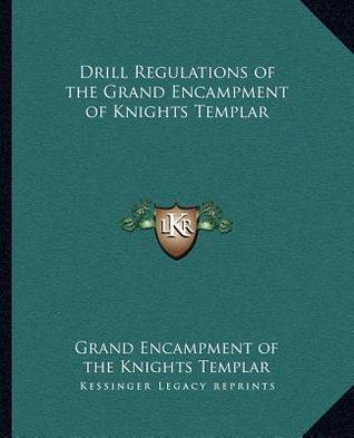 Drill Regulations of the Grand Encampment of Knights Templar (United States) Freemasons: Knights Templar:  Grand Encampment