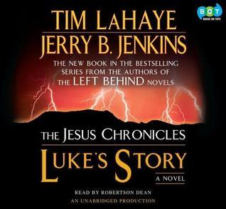 Lukes Story: Book 3 of the Jesus Chronicles  by  Tim LaHaye