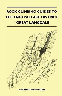 Rock-Climbing Guides to the English Lake District - Great Langdale  by  H. M. Kelly