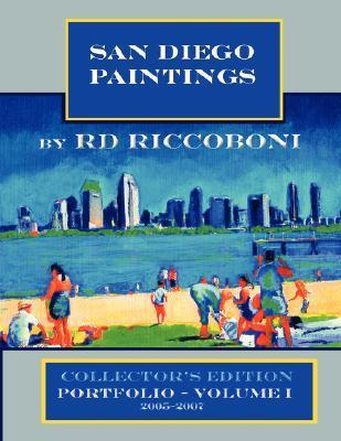 San Diego Paintings R.D. Riccoboni - Collectors Portfolio by R.D. Riccoboni