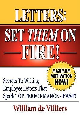 Letters: Set Them on Fire!  by  William De Villiers
