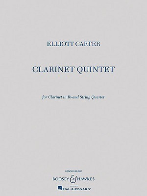Clarinet Quintet: For Clarinet in B-Flat and String Quartet Score and Parts  by  Elliott Carter