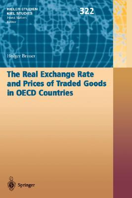 The Real Exchange Rate And Prices Of Traded Goods In Oecd Countries  by  Holger Brauer