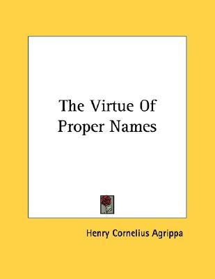 The Virtue of Proper Names - Pamphlet  by  Cornelius Agrippa