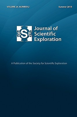 Journal of Scientific Exploration 24: 2 Summer 2010  by  Society for Scientific Exploration