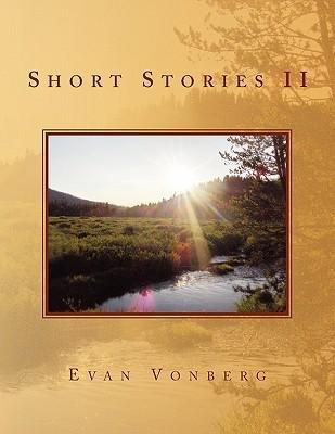 Short Stories II  by  Evan Vonberg