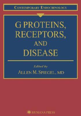 G Proteins, Receptors, and Disease Allen M. Spiegel