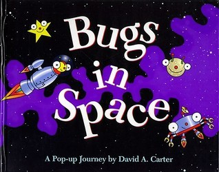 Bugs in Space : Starring Captain Bug Rogers David A. Carter