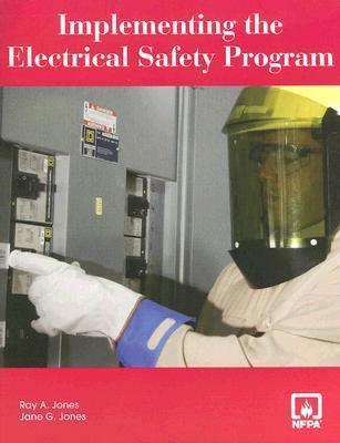 Implementing the Electrical Safety Program [With CDROM]  by  Ray A. Jones