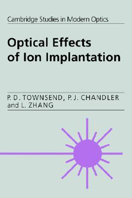 Optical Effects of Ion Implantation  by  P.D. Townsend