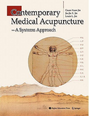 Contemporary Medical Acupuncture: A Systems Approach Guan-Yuan Jin
