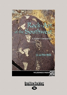 Rock-Art of the Southwest: A Visitors Companion  by  Liz Welsh