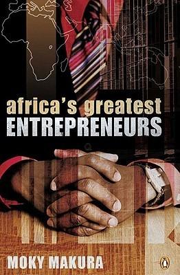Africas Greatest Entrepreneurs  by  Moky Makura