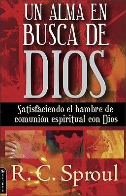 Un Alma en Busca de Dios R.C. Sproul Jr.