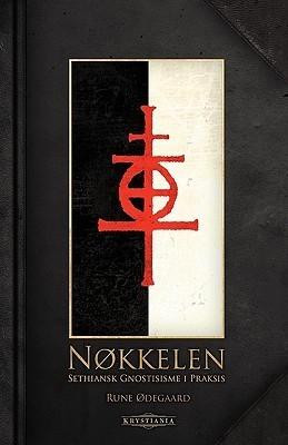Nokkelen: Sethiansk Gnostisisme I Praksis Rune degaard