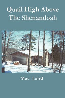 Quail High Above the Shenandoah  by  Mac Laird