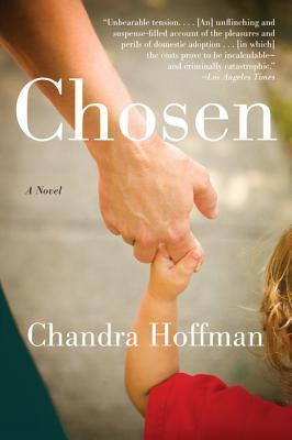 Chosen: A Novel  by  Chandra Hoffman