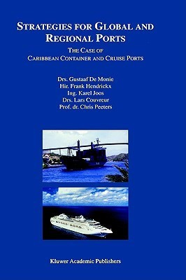 Strategies for Global and Regional Ports: The Case of Caribbean Container and Cruise Ports Gustaaf De Monie