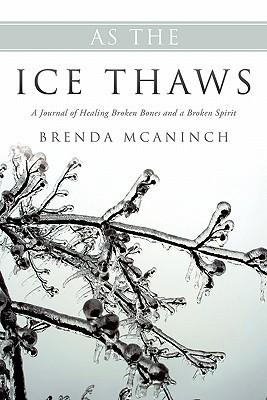 As the Ice Thaws Brenda McAninch
