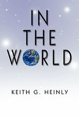 In the World Keith G. Heinly