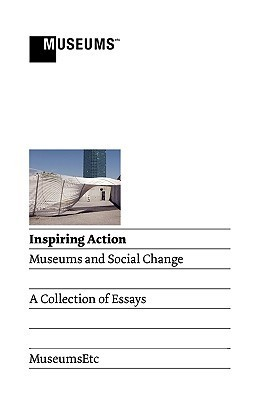 Inspiring Action: Museums and Social Change Carol Brown
