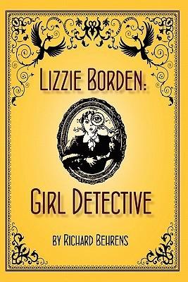 Lizzie Borden: Girl Detective Richard Behrens