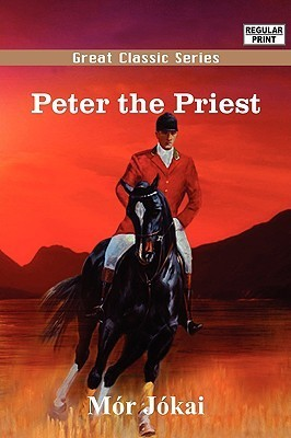 Peter the Priest  by  Mór Jókai