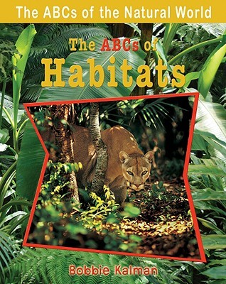 The ABCs of Habitats Bobbie Kalman