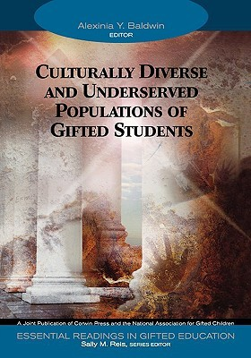 Culturally Diverse and Underserved Populations of Gifted Students Alexinia Y. Baldwin