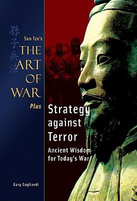 Strategy Against Terror: Ancient Wisdom for Todays War  by  Gary Gagliardi